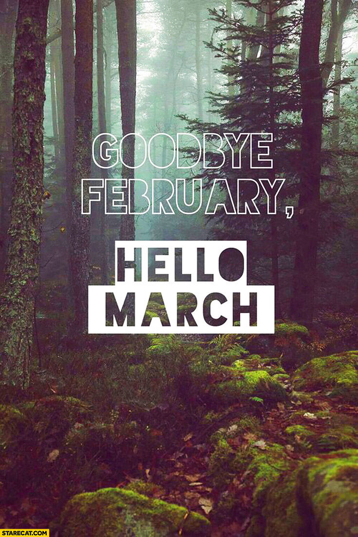 Goodbye February, Hello March Pictures, Photos, And Images For