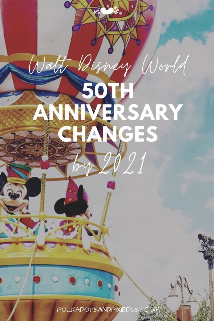 Walt Disney World 50Th Anniversary Changes2021 In 2020