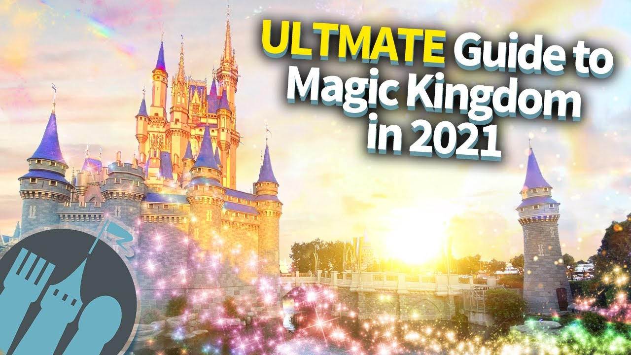 Dfb Video: The Ultimate Guide To Magic Kingdom In 2021