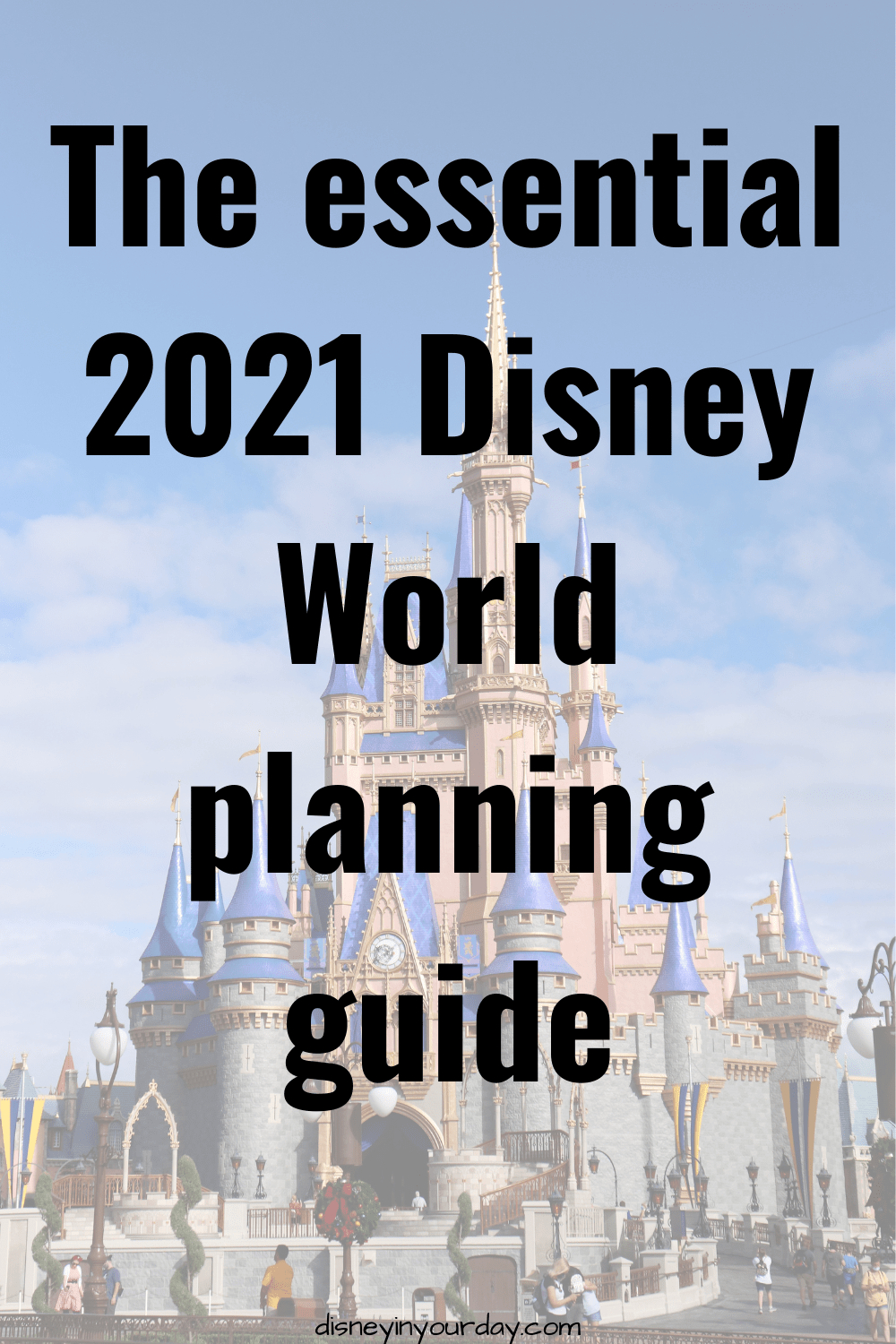 The Essential 2021 Disney World Planning Guide - Disney In